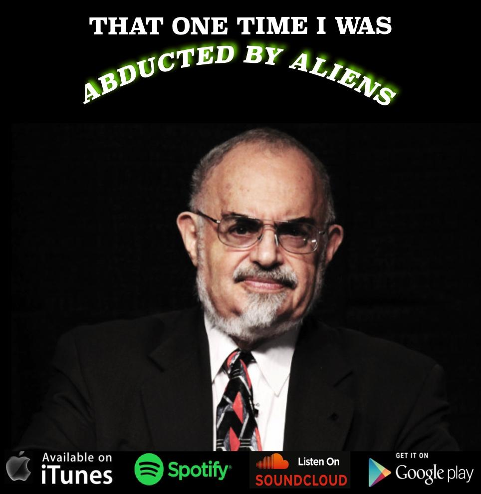 The Legacy of Stanton Friedman - That One Time I was