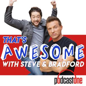 Best TV & Film Podcasts (2019): That's Awesome with Steve Burton & Bradford Anderson
