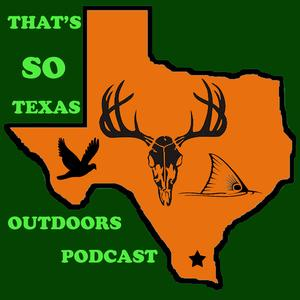 That's So Texas Outdoors Podcast