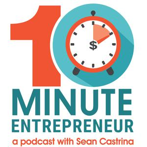 The 10 Minute Entrepreneur