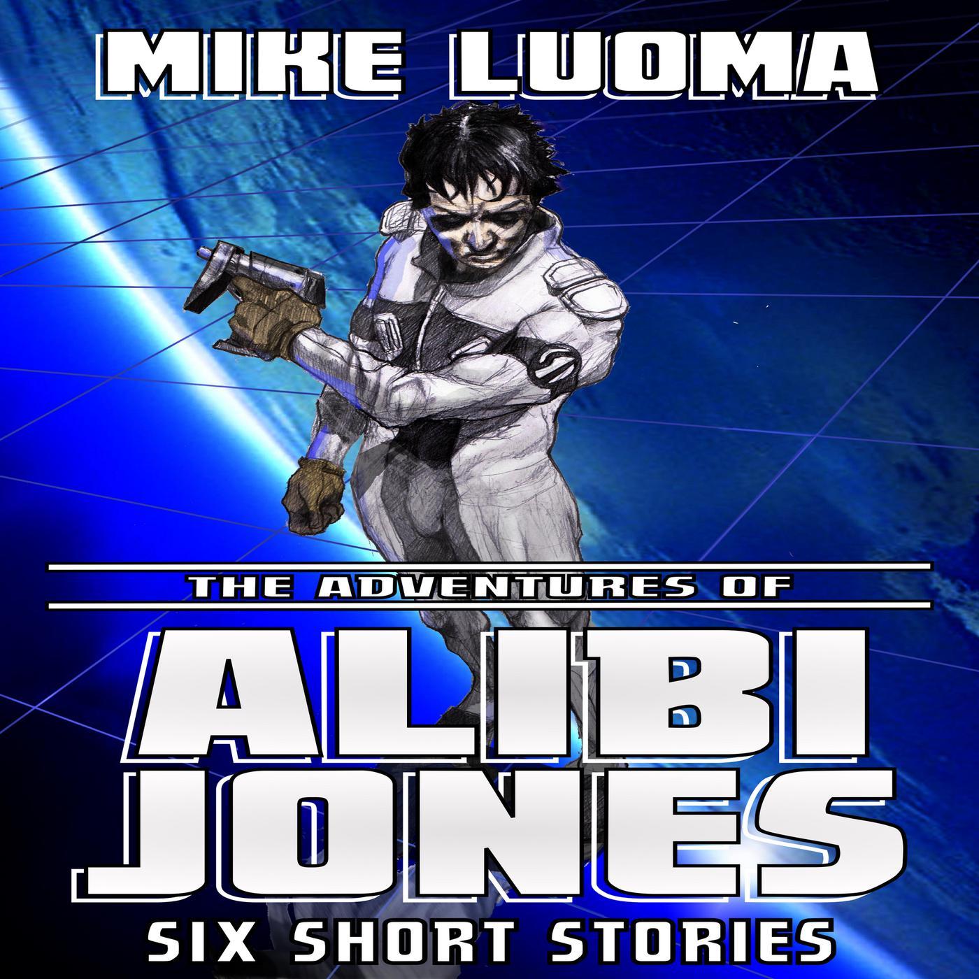 The Adventures of Alibi Jones: Six Short Stories (podcast