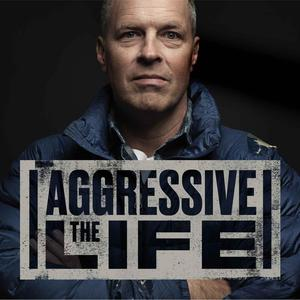 Best Health Podcasts (2019): The Aggressive Life with Brian Tome