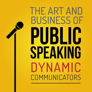 The Art and Business of Public SpeakingThe Art and Business of Public Speaking
