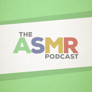 The ASMR Podcast