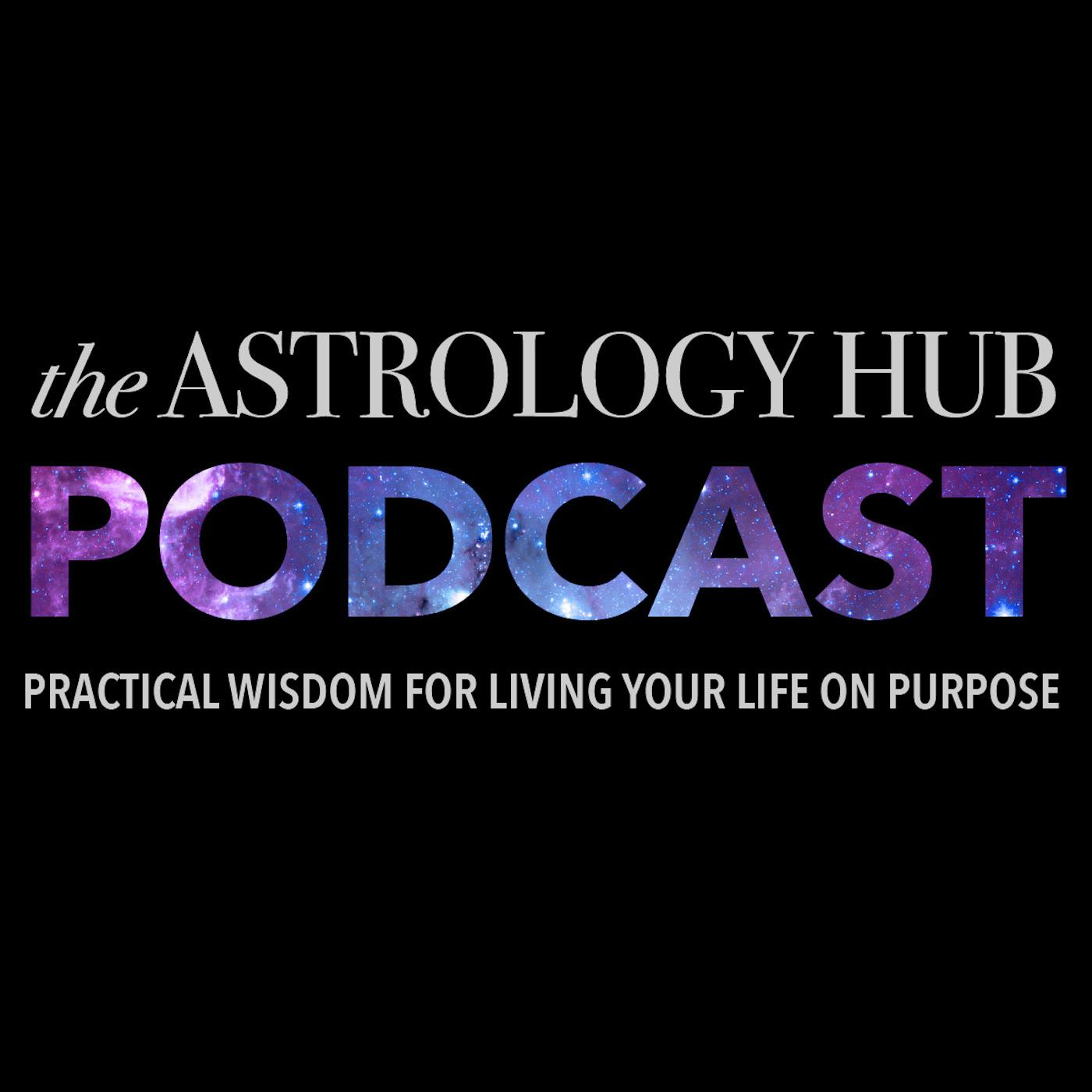 The Astrology Hub Podcast - Astrology Hub | Listen Notes
