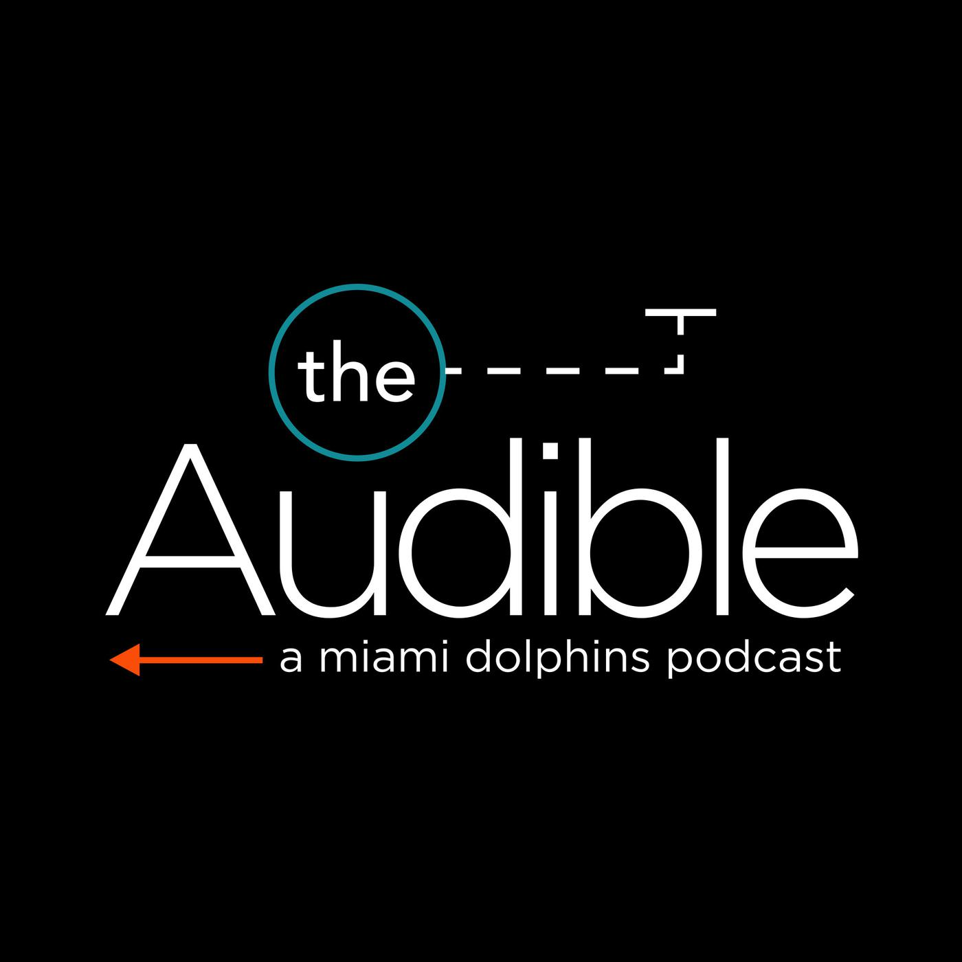The Audible - Miami Dolphins (podcast) - Miami Dolphins