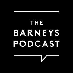 The Barneys Podcast