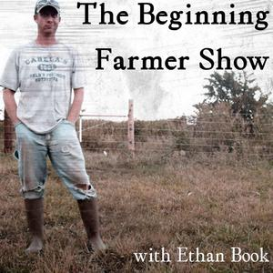 Best Personal Journals Podcasts (2019): The Beginning Farmer Show