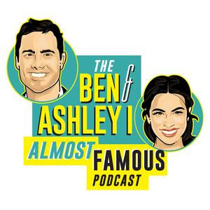 Die besten Podcasts (2019): The Ben and Ashley I Almost Famous Podcast