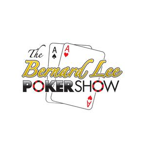 The Bernard Lee Poker Show