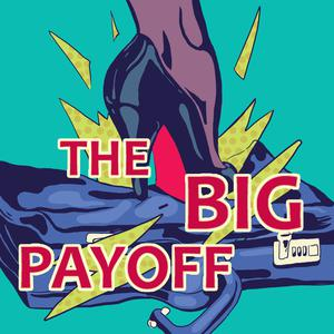 The Big Payoff with Rachel Bellow and Suzanne Muchin