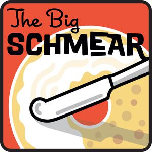 Best Food Podcasts (2019): The Big Schmear Podcast