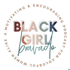 The Black Girl Bravado