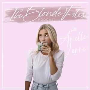 Best Fitness & Nutrition Podcasts (2019): The Blonde Files Podcast with Arielle Lorre