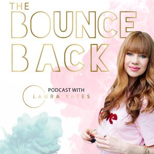 The Bounce Back Podcast with Laura Yates (previously the Let's Talk Heartbreak Podcast)