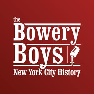 Best New York Podcasts (2019): The Bowery Boys: New York City History