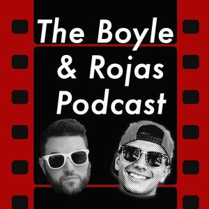 The Boyle and Rojas Podcast