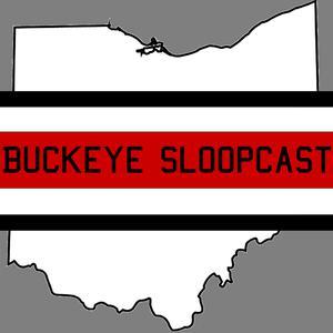 The Buckeye SloopCast - THE Ohio State Buckeyes Podcast
