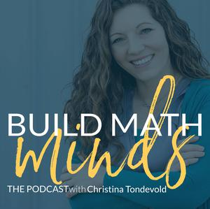 Best K-12 Podcasts (2019): The Build Math Minds Podcast