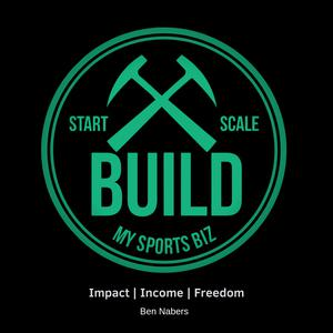 The Build My Sports Biz Show with Ben Nabers