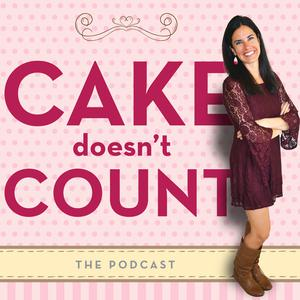 "The ""Cake Doesn't Count"" Podcast"