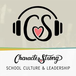 Best K-12 Podcasts (2019): The CharacterStrong Podcast
