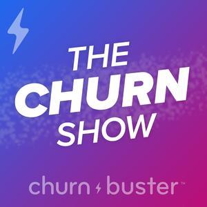 The Churn Show