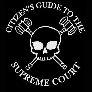 Best Government Podcasts (2019): The Citizen's Guide to the Supreme Court