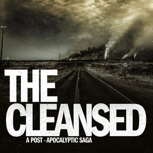 Best Fiction Podcasts (2019): The Cleansed: A Post-Apocalyptic Saga