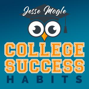 Best Education Podcasts (2019): The College Success Habits Podcast