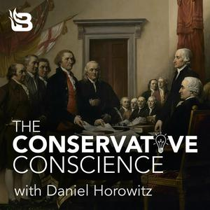 The Conservative Conscience with Daniel Horowitz