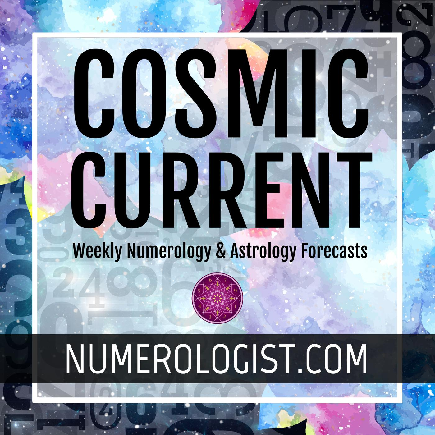 The Cosmic Current: Weekly Numerology & Astrology Forecasts | Listen