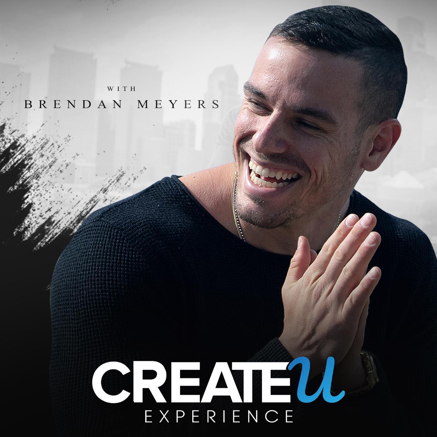 The CreateU Experience (podcast) - Brendan Meyers | Listen Notes