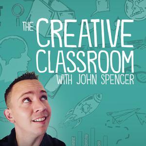 The Creative Classroom with John Spencer
