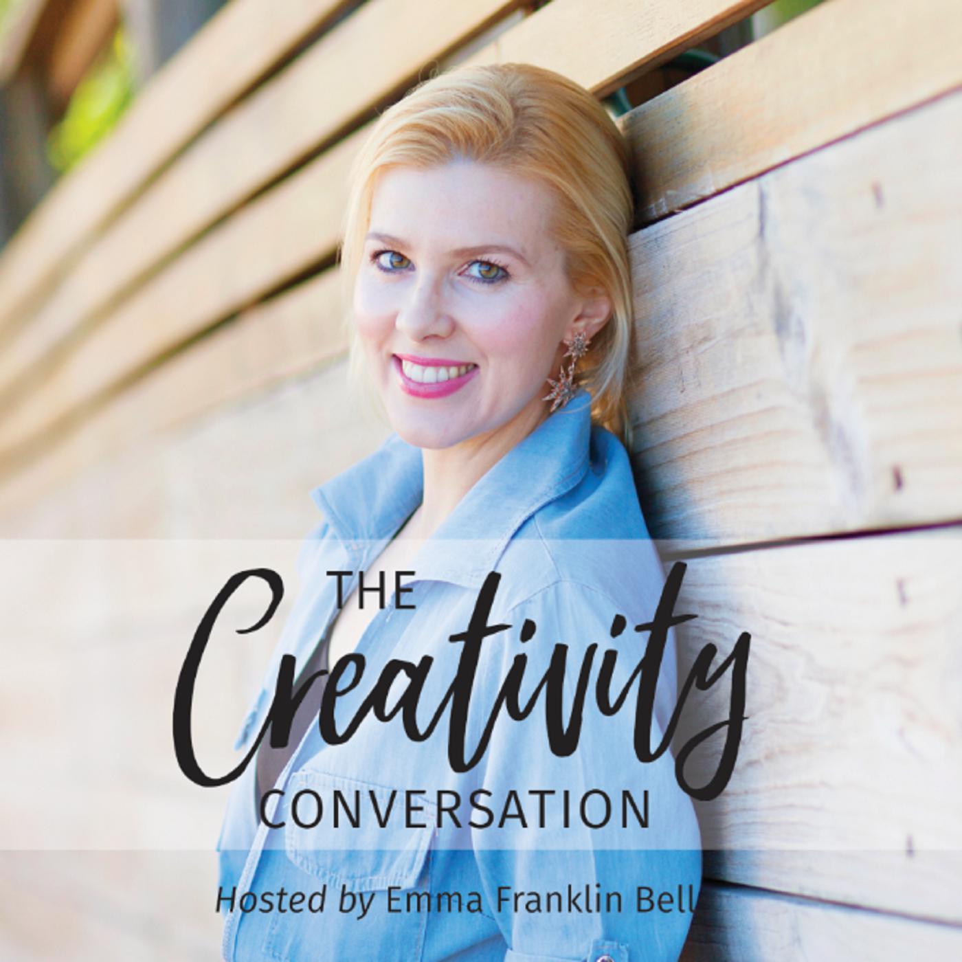 The Creativity Conversation (podcast) - Emma Franklin Bell: Founder