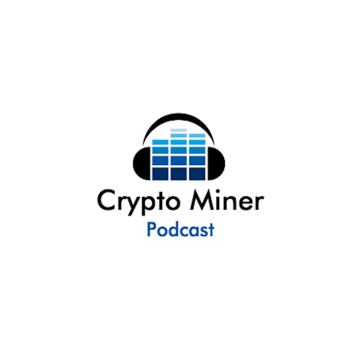 The Crypto Miner Podcast - The Crypto Miner Podcast   Listen