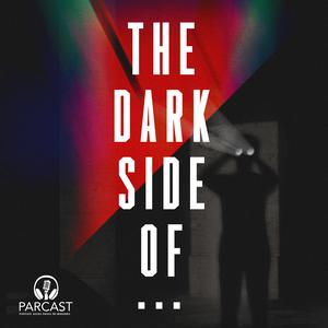 Best Society & Culture Podcasts (2019): The Dark Side Of