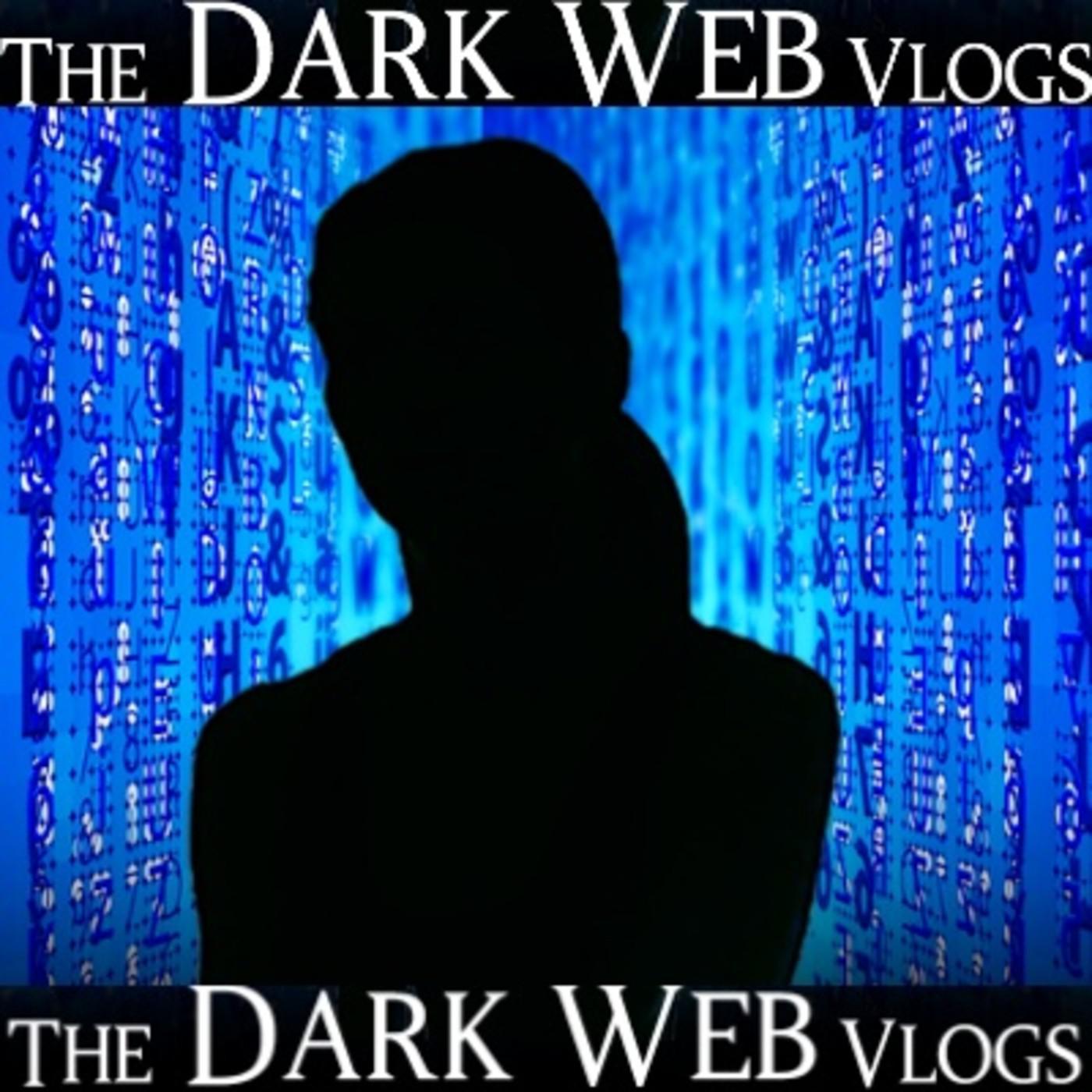 The Dark Web Vlogs (podcast) - The Dark Web Vlogs | Listen Notes