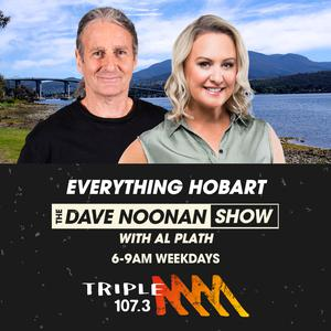 The Dave Noonan Show with Al Plath- 107.3 Triple M Hobart