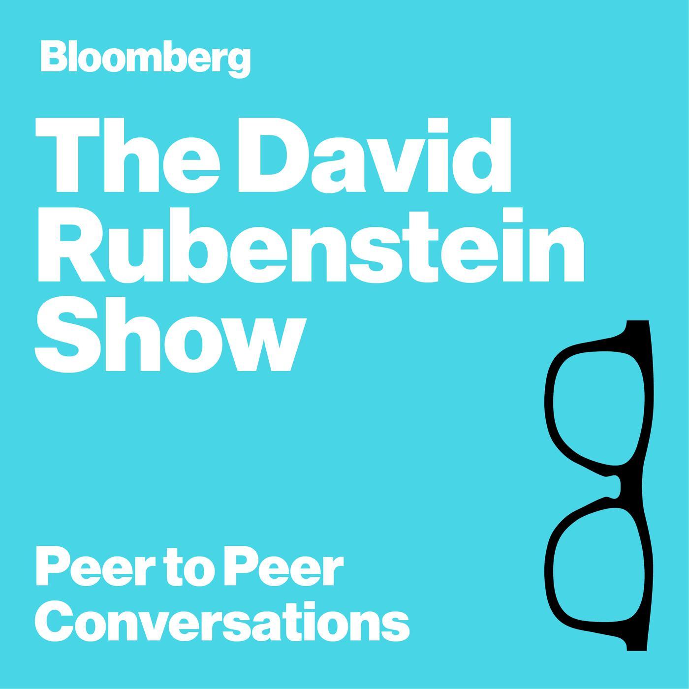 The David Rubenstein Show (podcast) - Bloomberg TV   Listen