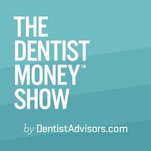 The Dentist Money™ Show