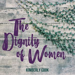 Best Other Podcasts (2019): The Dignity of Women