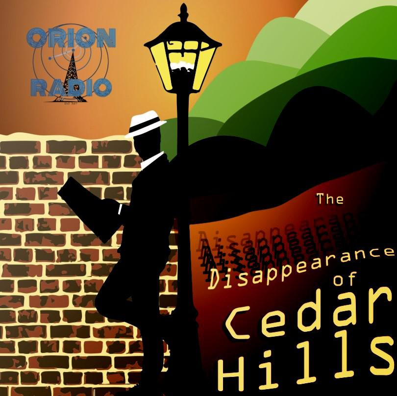 The Disappearance Of Cedar Hills Podcast The Orion Theatre Listen Notes