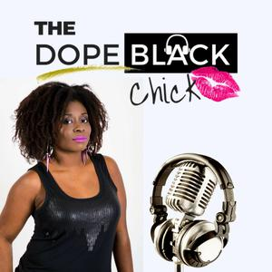 The Dope Black Chick