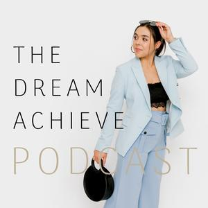 The Dream Achieve Podcast
