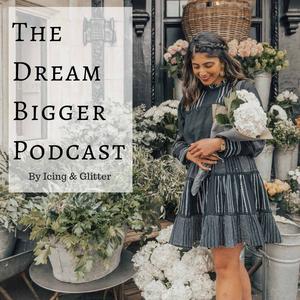 The Dream Bigger Podcast