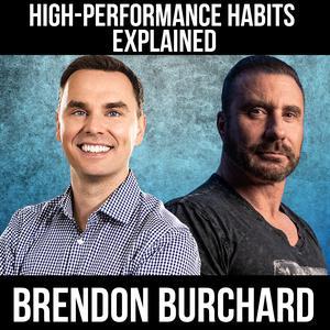 High-Performance Habits Explained W/ Brendon Burchard