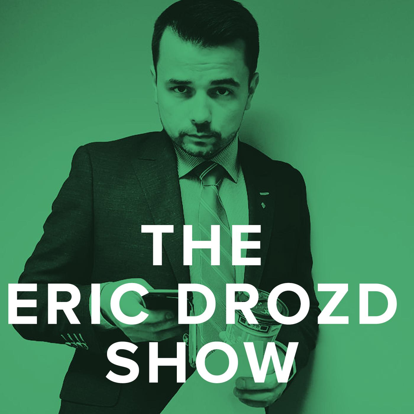The Eric Drozd Show (podcast) - Eric Drozd | Listen Notes