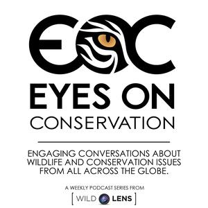 The Eyes on Conservation Podcast