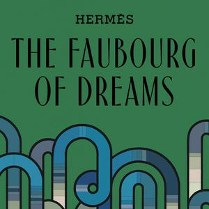 The Faubourg of Dreams - Hermès